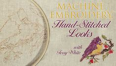 Machine Embroidery, Hand-Stitched Looks: Online Class