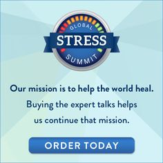 Global #StressSummit starts Monday--35 experts talks for only $59! Sale ends soon!