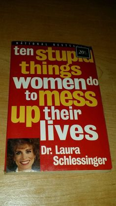 Ten Stupid Things Women Do to Mess Up Their Lives #HarperPerennial