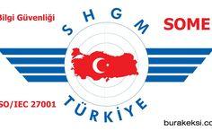 Sivil Havacılık Genel Müdürlüğü – ISO 27001 ve SOME Zorunluluğu - http://www.burakeksi.com/sivil-havacilik-genel-mudurlugu-iso-27001-ve-some-zorunlulugu/