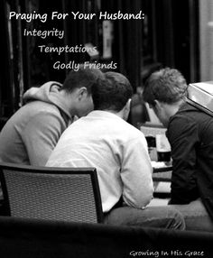 Praying for your husband. Single, engaged or married, this month is all about praying over his integrity, the temptations he faces, and the company he chooses to keep.