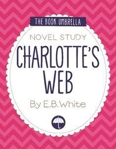 English/Language Arts for the Classroom: Charlotte's Web by E. B. White Novel Study