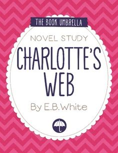 Charlotte's Web by E. B. White Novel Study $