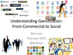 Understanding Gamification of Business by Bala Iyer via slideshare