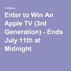 Enter to Win An Apple TV (3rd Generation) - Ends July 11th at Midnight