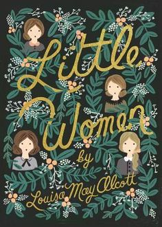 Little Women by Louisa May Alcott. Published by Puffin Books. // Puffin in Bloom: A new line of classics with gorgeously illustrated covers by renowned stationery brand Rifle Paper Co.'s lead artist, Anna Bond.