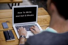 How to Make Money Writing and Selling E-Books.
