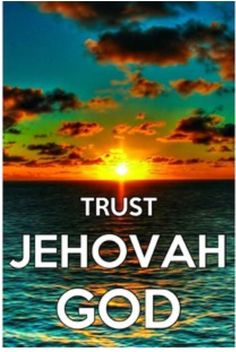 """Proverbs 3:5, 6 -- """"Trust in Jehovah with all your heart and do not lean upon your own understanding. In all your ways take notice of him, and he himself will make your paths straight.""""--New World Translation of the Holy Scriptures www.jw.org"""