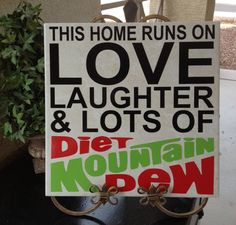This home runs on love laughter and lots of diet Mountain Dew