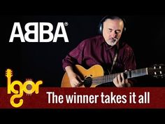 The Winner Takes It All - ABBA - Igor Presnyakov - fingerstyle guitar Fingerstyle Guitar, Music Instruments, Self, Musical Instruments