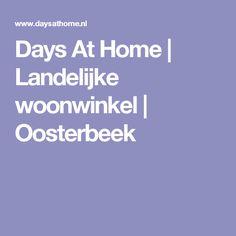 Days At Home | Landelijke woonwinkel | Oosterbeek
