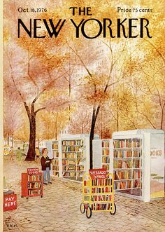 Charles E. Martin ( ), American / cover of The New Yorker magazine, October 1976 . depicts shopping at used book stalls and carts under trees in NYC park The New Yorker, New Yorker Covers, Old Magazines, Vintage Magazines, Capas New Yorker, Illustrations, Illustration Art, Magazine Art, Magazine Covers