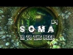 SOMA #4 In To The Deep - YouTube