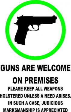 Guns Welcome Sign. Don't you wish that you would see this on more doors!? @Thomas Marban Haight's Outdoor Superstore #Firearms