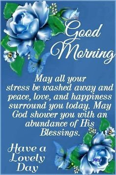 May your stress be washed away and peace, love and happiness surround you today