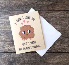 You know youve found the right person when you can tolerate their flatulence (or vice versa). Take your love, and let it rip!    Artwork is printed