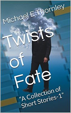 "Twists of Fate: ""A Collection of Short Stories-1"" by Mich... https://www.amazon.com/dp/B01CQ9C0N2/ref=cm_sw_r_pi_dp_x_5GxaybAXSGR6V"