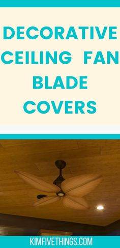 Best Decorative Ceiling Fan Covers to update the look of your ceiling fan. How do you make a fan look cool? Palm leaf ceiling fan blades-set of 5