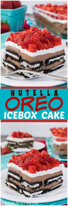 No Bake Nutella Oreo Icebox Cake - layers of Oreo cookies, chocolate cheesecake, and strawberries makes an easy and delicious treat. Great dessert recipe for summer!