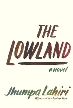 50 Covers for 2013 | The Casual Optimist - The Lowland, by Jhumpa Lahiri; design by Carol Devine Carson; Lettering: Isabel Urbina Peña (Knopf)