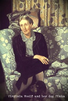 Virginia Woolf and her dog Pinka. Notice the cig-a-root between her fingers. Remember doctors encouraged nervous women to smoke. They said it calmed them. She had mental issues....