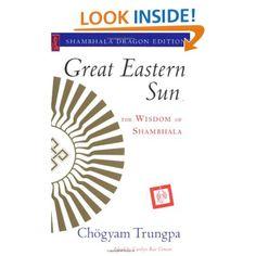 Trungpa, C. (1999). Great Eastern Sun: The wisdom of Shambhala. Boston: Shambhala Publications.