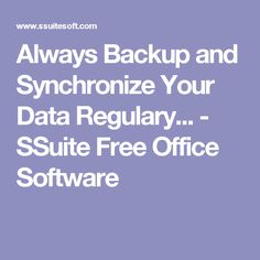 Always Backup and Synchronize Your Data Regulary.