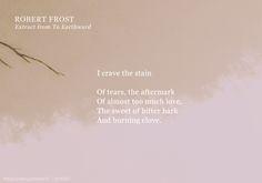 From To Earthward, by Robert Frost (via helplesslyamazed)