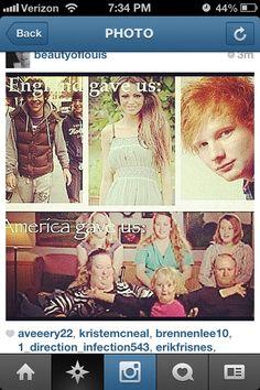 England, America, Here Comes Honey Boo Boo, Ed Sheeran, One Direction, 1D, Harry Styles, Niall Horan, Liam Payne, Zayn Malik, Louis Tomlinson, Hazza, Harreh, Harold, Nialler, DJ Malik, Lou, Tommo .xx