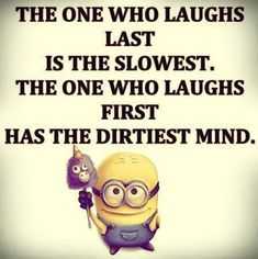 51 Ideas For Funny Comebacks Friends Minions Quotes Funny Picture Quotes, Cute Quotes, Funny Quotes, Funny Laughter Quotes, Funny Beauty Quotes, Funny Pictures, Funny Minion Memes, Minions Quotes, Memes Humor