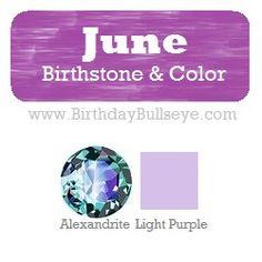 June Birthstone Color: Light Purple, coordinating with it's official modern #birthstone Alexandrite   BirthdayBullseye.com