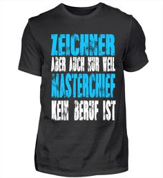 Kosmetiker statt Masterchief – Keep up with the times. Pilot T Shirt, Barista, Mary Kay, T Shirts, Prints, Mens Tops, Stuff To Buy, Canisters, Professor