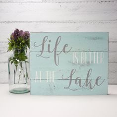 Life Is Better At The Lake Wood Plank Sign Made From Up Cycled Wood-Lake House Decor- Farmhouse Decor-Country Decor by CountryLivingAtHeart on Etsy https://www.etsy.com/listing/467698845/life-is-better-at-the-lake-wood-plank