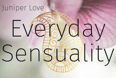 Juniper Love Everyday Sensuality