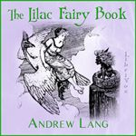 The Lilac Fairy Book    edited by Andrew Lang (1844-1912)