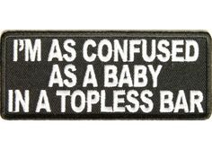 Confused as baby in topless bar patch