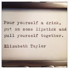 You know, alcohol and cosmetics do solve a lot of problems. Elizabeth Taylor quote Typed on Typewriter and Framed.