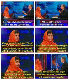 Malala Yousafzai - this girl is seriously amazing and incredibly inspiring