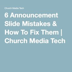 6 Announcement Slide Mistakes & How To Fix Them | Church Media Tech