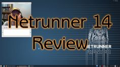 Netrunner 14 Review