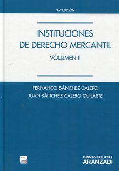 Instituciones de derecho mercantil  de Fernando Sanchez Calero, Juan Sánchez-Calero Guilarte (2013)