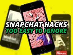 6 Snapchat Hacks Too Easy To Ignore