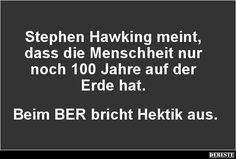 Stephen Hawking meint, dass die Menschheit.. | Lustige Bilder, Sprüche, Witze, echt lustig