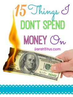 15 Things I Don't Spend Money On - Don't  spend on these things so that you can buy the things you REALLY want! #savemoneystyle