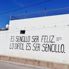 Es sencillo ser feliz. Lo difícil es ser sencillo. #frases