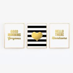 Good Morning Gorgeous, Hello There Handsome, Heart - Set of 3 wall prints