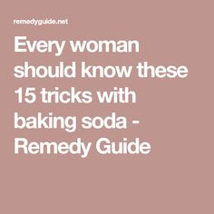 Every woman should know these 15 tricks with baking soda - Remedy Guide