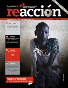 """Revista Reacción 21: *Desde el Terreno: La doctora chihuahuense Ana Lilia Banda nos comparte su experiencia humanitaria en Malakal, Sudán del Sur. *Diaporama: El médico mexiquense Gerardo Muñoz desde República Centroafricana. Con fotos de Camille Lepage, In Memoriam. *Actualidad: Migrantes en México + Irak + Chagas + RCA. *Comunidad: Nuevas campañas: MSF, Honduras """"Servicio prioritario"""" y MSF México """"Juega en nuestro equipo"""" +  MSF en los medios + MSF en TED Honduras + Aeropuerto."""