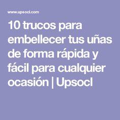 10 trucos para embellecer tus uñas de forma rápida y fácil para cualquier ocasión | Upsocl