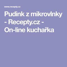 Pudink z mikrovlnky - Recepty.cz - On-line kuchařka Tupperware, Microwave, Desserts, Tailgate Desserts, Deserts, Microwave Oven, Postres, Dessert, Tub